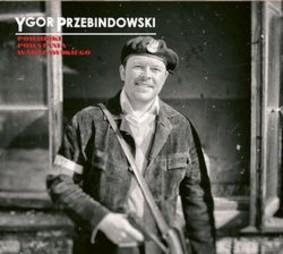 Ygor Przebindowski - Powidoki Powstania Warszawskiego