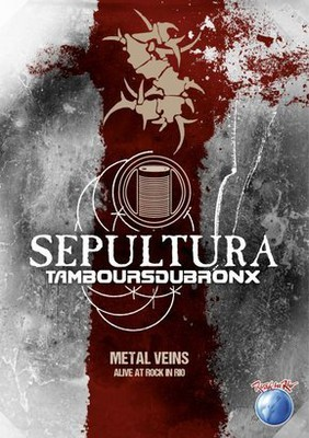 Sepultura - Metal Veins - Alive At Rock In Rio [DVD]