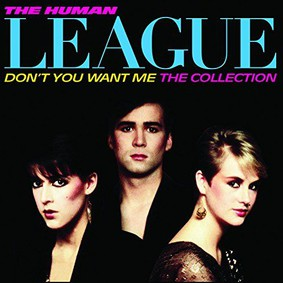 The Human League - Don't You Want Me: The Collection