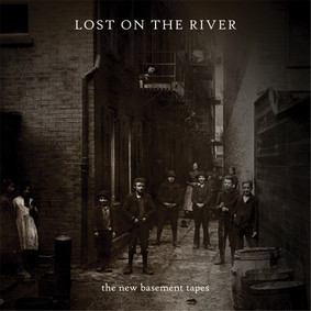 Various Artists - Lost On The River: The New Basement Tape
