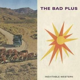 The Bad Plus - Inevitable Western