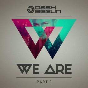 Dash Berlin - We Are. Part 1