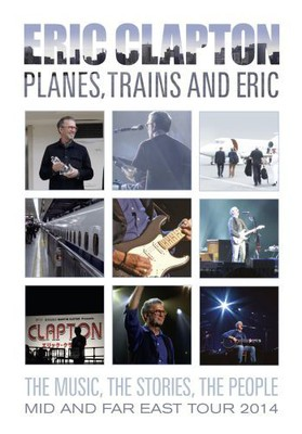 Eric Clapton - Planes, Trains And Eric [DVD]