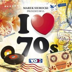 Various Artists - Marek Sierocki przedstawia : I Love '70s
