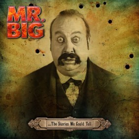 Mr. Big - The Stories We Could Tell