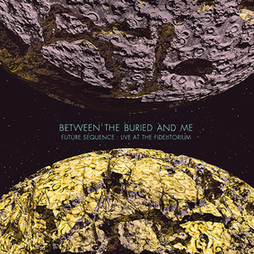Between The Buried And Me - Future Sequence: Live At The Fidelitorium [DVD]