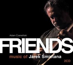 Adam Czerwiński - Friends. Music of Jarek Śmietana