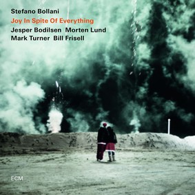 Bill Frisell, Stefano Bollani, Mark Turner - Joy In Spite Of Everything