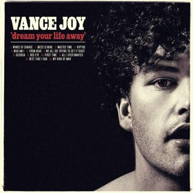 Vance Joy - Dream Your Life Away