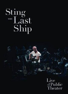Sting - The Last Ship: Live At The Public Theater [Blu-ray]