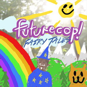 Futurecop! - Fairy Tales