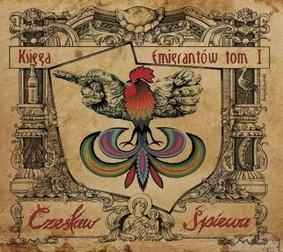 Czesław Śpiewa - Księga emigrantów. Tom 1