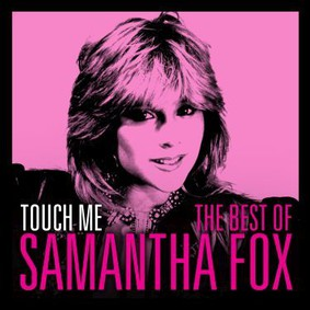 Samantha Fox - Touch Me: The Very Best Of Samantha Fox
