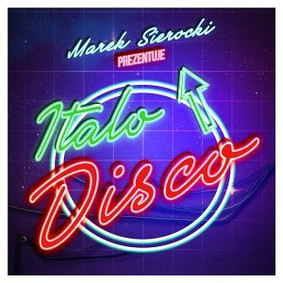 Various Artists - Marek Sierocki prezentuje: Italo Disco