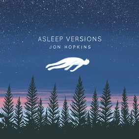 Jon Hopkins - Asleep Versions [EP]
