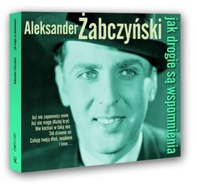 Aleksander Żabczyński - Jak drogie są wspomnienia