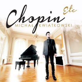 Michał Kwiatkowski - Chopin Etc