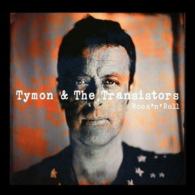 Tymon & The Transistors - Rock'n'Roll