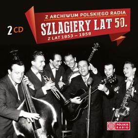 Various Artists - Z archiwum Polskiego Radia: Szlagiery lat 50.  lat 1953-1959