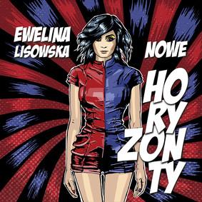 Ewelina Lisowska - Nowe horyzonty
