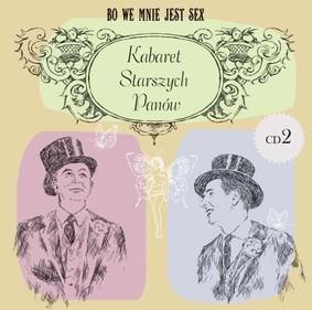 Kabaret Starszych Panów - Bo We Mnie Jest Sex