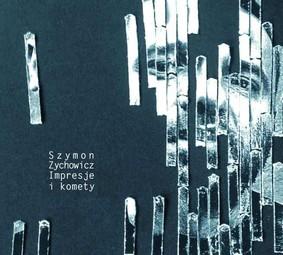Szymon Zychowicz - Impresje i komety