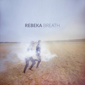Rebeka - Breathe [EP]