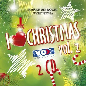 Various Artists - Marek Sierocki przedstawia: I Love Christmas. Volume 2