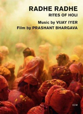 Vijay Iyer - Radhe Radhe: Rites Of Holi [Blu-ray]