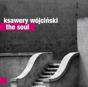Ksawery Wójciński - The Soul