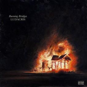 Ludacris - Burning Bridges [EP]