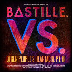 Bastille - VS. (Other People's Heartache, Pt III)