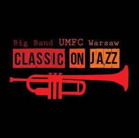 Big Band UMFC Warsaw - Classic On Jazz