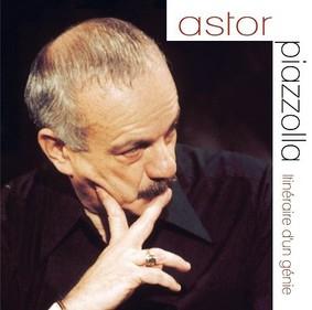 Astor Piazzolla - Itineraire D'un Genie