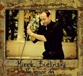 Niemir Bieliński - Na lepsze dni