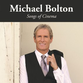 Michael Bolton - Songs of Cinema