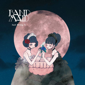 Band-Maid - Just Bring It