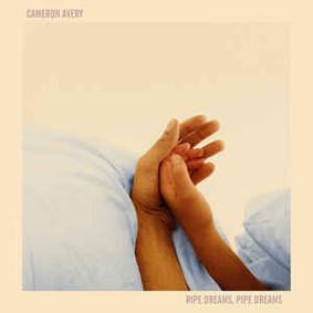 Cameron Avery - Ripe Dreams, Pipe Dreams