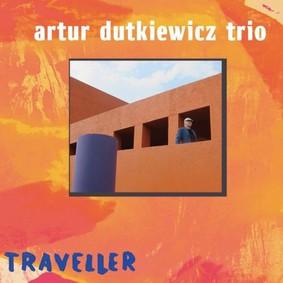 Artur Dutkiewicz Trio - Traweler