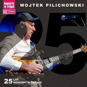 Wojciech Pilichowski - 25 Lat Koncert W Trójce