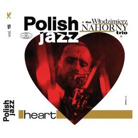 Włodzimierz Nahorny - Heart - Polish Jazz. Volume 15