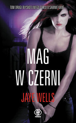 Jaye Wells - Mag w Czerni / Jaye Wells - The Mage in Black