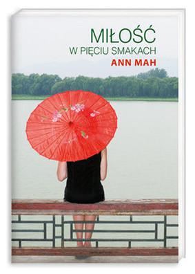 Ann Mah - Miłość w Pięciu Smakach / Ann Mah - Kitchen Chinese