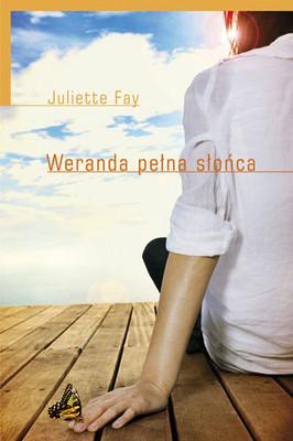 Juliette Fay - Weranda Pełna Słońca / Juliette Fay - Shelter me