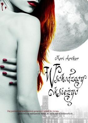 Keri Arthur - Wschodzący Księżyc / Keri Arthur - Full Moon Rising