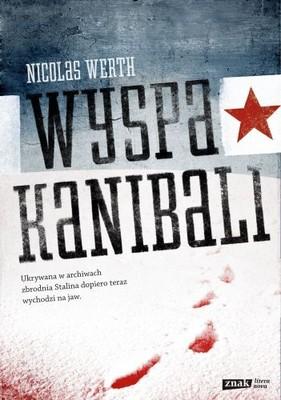 Nicolas Werth - Wyspa Kanibali / Nicolas Werth - L'ile aux cannibales