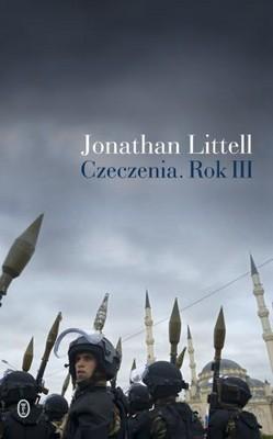 Jonathan Littell - Czeczenia. Rok III / Jonathan Littell - Tchétchénie, An III