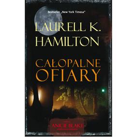 Laurell K. Hamilton - Całopalne Ofiary / Laurell K. Hamilton - Burnt Offerings