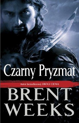 Brent Weeks - Czarny Pryzmat / Brent Weeks - The Black Prism