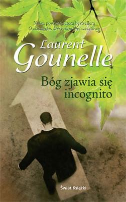 Laurent Gounelle - Bóg Zjawia się Incognito